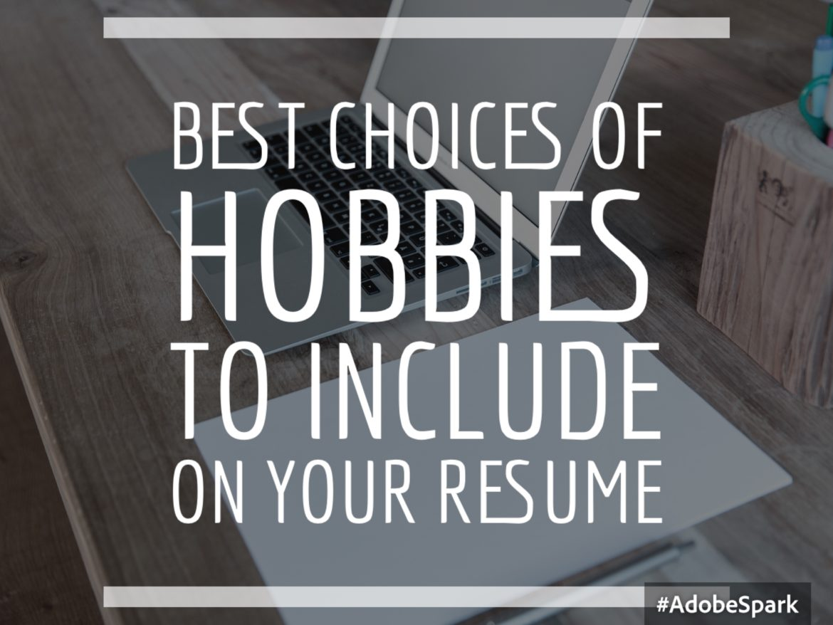 best hobbies to include on your resume
