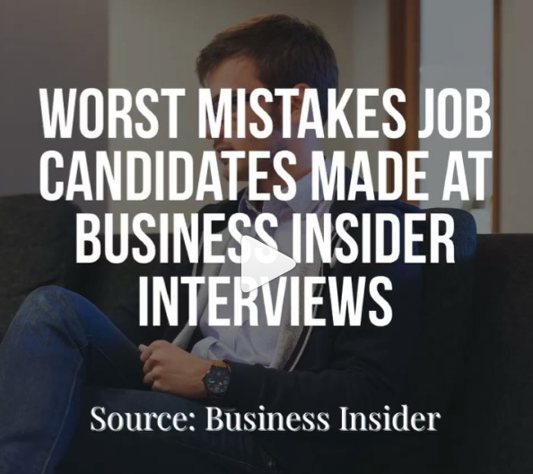 Worst Mistakes Job Candidates Made on Business Insider Interviews